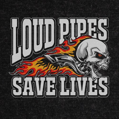 Bike t-shirt with the title 'Loud Pipes Save Lives'