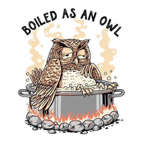 Animal t-shirt with the title 'Boiled As An Owl'