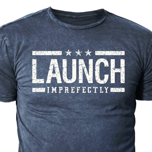 T-shirt with the title 'T shirt Design for LAUNCH Imprefectly'